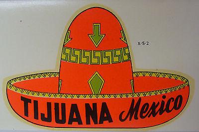 ORIGINAL VINTAGE TRAVEL DECAL TIJUANA MEXICO LUGGAGE LOWRIDER BOMB HOT ROD TJ 32