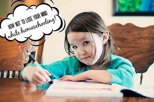 Homeschooling 101 - A Guide To Not Losing Your Mind