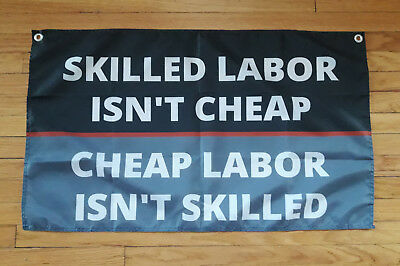Skilled Labor Isn't Cheap Flag Garage Man Cave Automotive Shop Banner 21X36 - Cheap Banner