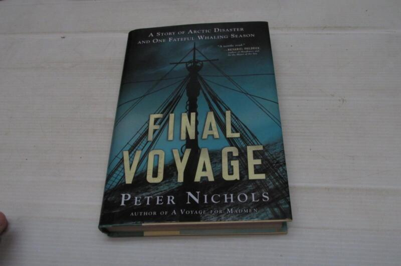 Final Voyage : A Story of Arctic Disaster and One Fateful Whaling Season 1st ed