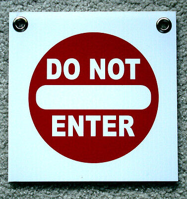 Do Not Enter  8 X 8 Plastic Coroplast Sign With Grommets