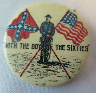 1898 I am with the boys of the sixties pinback SPANISH AMERICAN WAR CIVIL WAR US