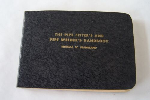 Vintage 1955 The Pipe Fitters and Pipe Welders Handbook Frankland Manual Guide