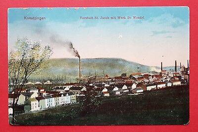 AK KNEUTTINGEN in Lothringen um 1910 Vorstadt St. Jacob Werk De Wendel ( 32251
