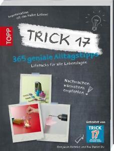 Trick 17 - 365 ALLTAGSTIPPS ►►►UNGELESEN ° von Kai Daniel Du und Benjamin Behnke