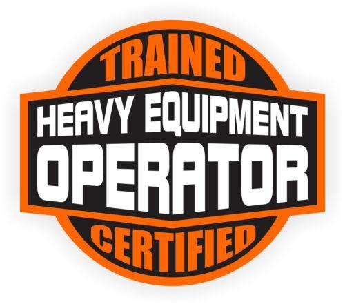 HEAVY EQUIPMENT OPERATOR Hard Hat Sticker / Funny Safety Dozer Helmet Decal