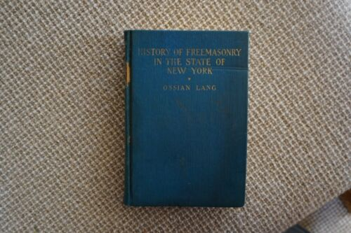 History Of Freemasonry In The State Of New York Ossion Lang