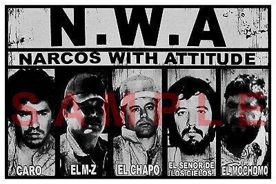 EL CHAPO 12x18 NWA POSTER NARCOS WITH ATTITUDE JOAQUIN GUZMAN LOERA DRUG LORD