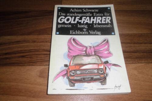 Achim Schwarze -- das STANDESGEMÄßE EXTRA für GOLF-FAHRER // 1988