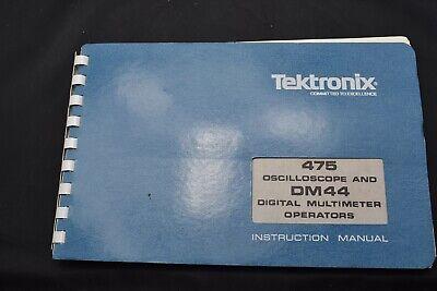 Tektronix 475 Oscilloscope And Dm44 Digital Multimeter Instruction Manual