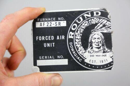 Vtg Antique Dowagiac ROUND OAK Furnace Co. Name Plate Badge Indian Wood Coal