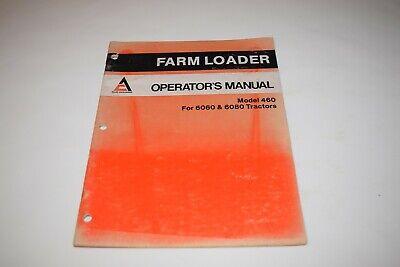 Allis-chalmers Farm Loader Model 460 For 6060 And 6080 Tractors Operators Manual