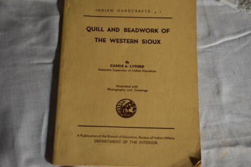 Carrie Lyford:  QUILL & BEADWORK OF THE WESTERN SIOUX, 1940