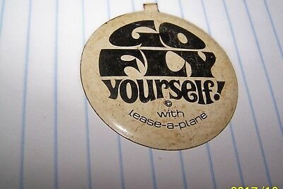 Rare Vintage Go Fly Yourself  Lease A Plane Badge Pin Look