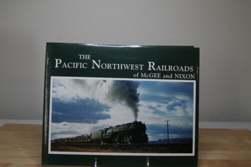 The Pacific Northwest Railroads of McGee and Nixon