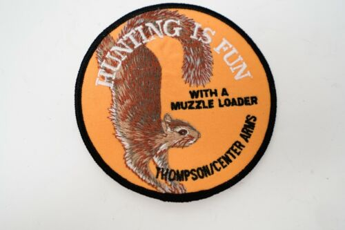"""VINTAGE """"THOMPSON CENTER ARMS """" Hunting Is Fun Hunt HUNTING PATCH"""