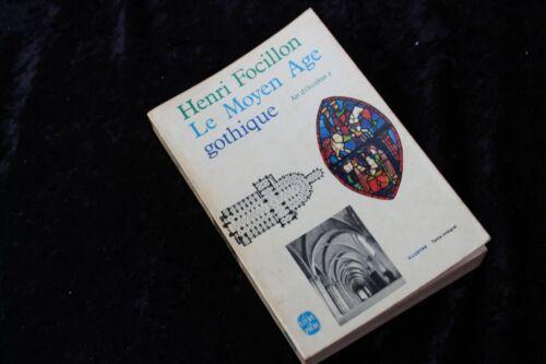 HENRI FOCILLON ART D'OCCIDENT Tome 2 Le moyen âge gothique - Lib. A. Colin 1965