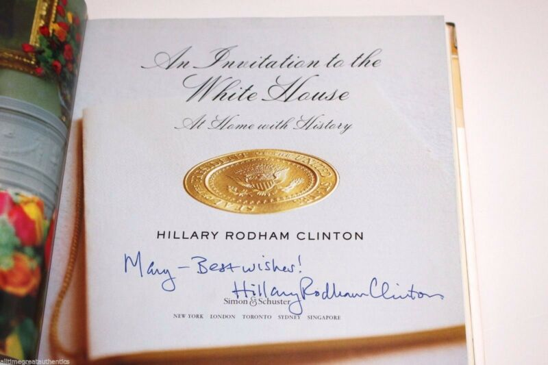 HILLARY CLINTON SIGNED AN INVITATION TO THE WHITE HOUSE BOOK W/COA AT HOME WITH