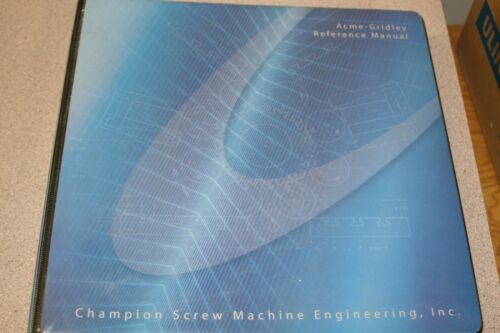 Champion Screw Machine Engineering, Inc. Acme-Gridley Reference Manual Free Ship