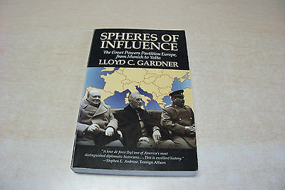 Spheres of Influence  The Great Powers Partition Europe  by Lloyd C. Gardner