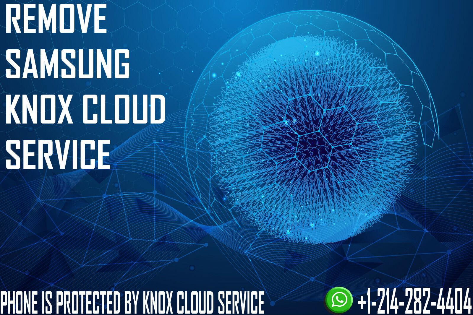 Remove Knox Cloud Service Samsung Galaxy Note 10 N970U N975U - $30.00