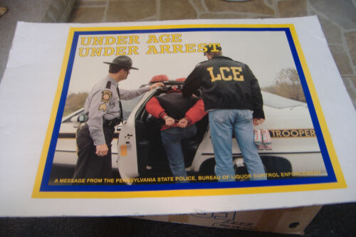~UNDER AGE UNDER ARREST~LIQUOR CONTROL ENFORCE~PENNSYLVANIA STATE POLICE POSTER.