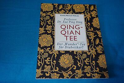 Diabetiker Tee (Qing-Qian Tee - Der Wunder Tee für Diabetiker ? - Prof. Dr. Xue Ping Ding)