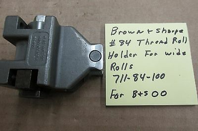 Brown Sharpe 84 Thread Roll Holder 00