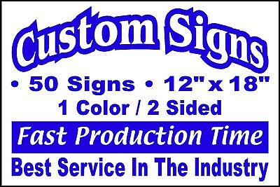50 12x18 Double Sided Custom Coroplast Signs