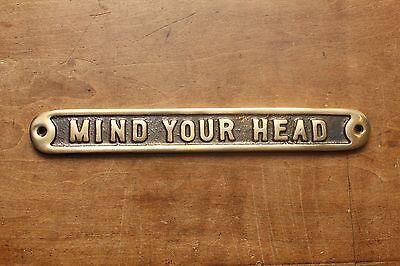 MIND YOUR HEAD OLD ANTIQUE STYLE VINTAGE SIGN ~ SOLID CAST BRONZE PLAQUE ~ BZ-02