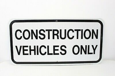 VINTAGE CONSTRUCTION VEHICLES ONLY METAL ROAD TRAIL SIGN demolition army bridge