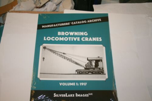 BOOK-- BROWNING LOCOMOTIVE CRANES VOL 1: 1917 FROM MCA  BOOK 2