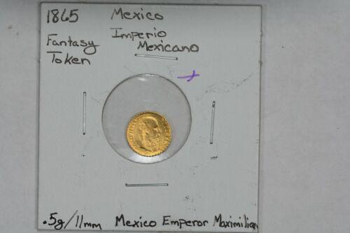 1865 Mexico Imperio Mexicano Empire of Maximilian Fantasy Token .5g Gold