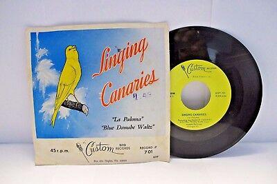 """45 RECORD 7""""- SINGING CANARIES - LA PALOMA P/S"""