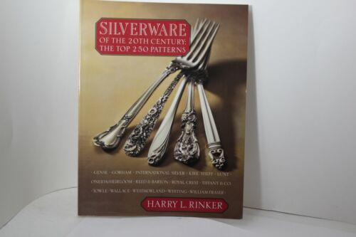 Silverware of the 20th Century: The Top 250 Patterns Harry L Rinker 1997