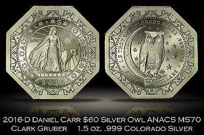 2016-D Daniel Carr $60 Octagonal Silver Owl 1.5 oz. ANACS MS70 Perfect Grade WOW