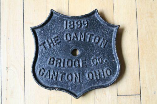 1899 THE CANTON BRIDGE CO. BRIDGE PLAQUE / PLATE