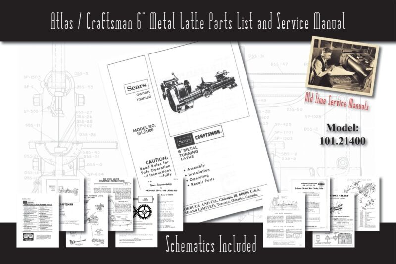 "Atlas/Craftsman 6"" Metal Lathe 101.21400 Service Manual Parts Lists Schematics"