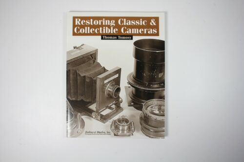 Restoring Classic & Collectible Cameras by Thomas Tomosy