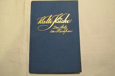 Kalte Küche  der Stolz der Hausfrau -um 1920 Kochbuch Haushalt Küche  Haus Der Küche