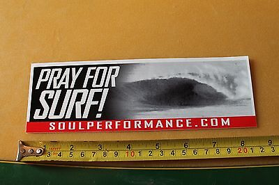 Pray 4 Surf BROG SOUL PERFORMANCE Hermosa Surfboards MISC SO CAL Surfing STICKER