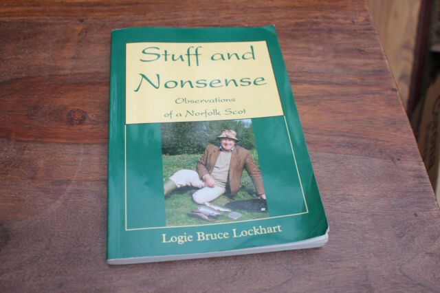 Stuff and Nonsense: Observations of a Norfolk Scot by Logie Bruce-Lockhart...