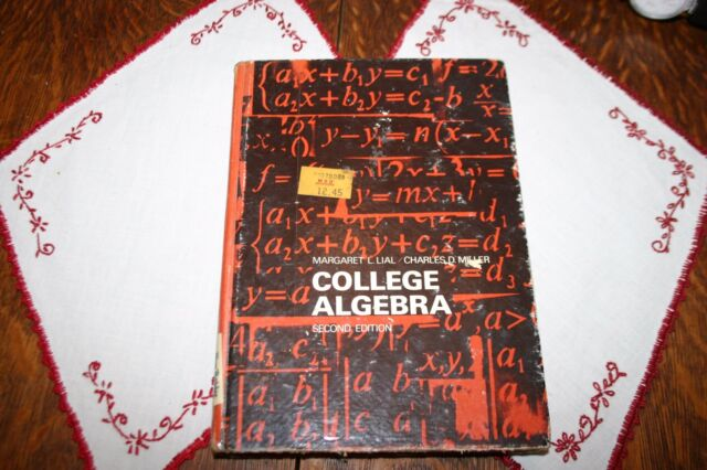 College Algebra by Charles David Miller and Margaret L. Lial (1977, Hardcover)
