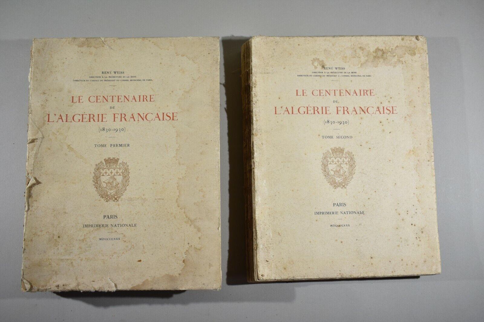 Le Centenaire de l'Algérie française (1830 - 1930) [WEISS, René]