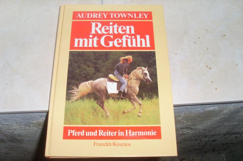Reiten mit Gefühl. Mehr Harmonie zwischen Pferd und Reiter
