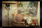 Vintage Matters 101