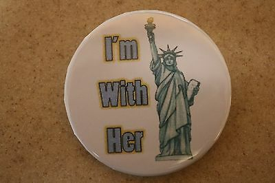 """""""I'm With Her"""" Statue of Liberty Button Ships Free"""