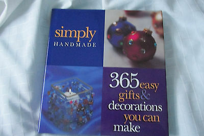 Simply Handmade : 365 Easy Gifts and Decorations You Can Make (1998,HARD COVER)