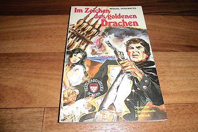 Miguel Servantes -- IM ZEICHEN des GOLDENEN DRACHEN // 1. Auflage 1977