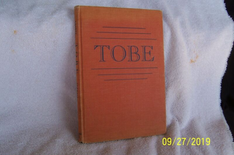 1939 TOBE by Stella Gentry Sharpe HB Book/Chapel Hill Univ. of N. Carolina Press
